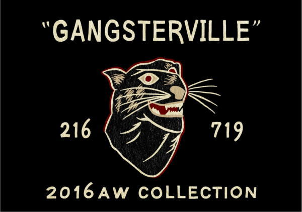 GANGSTERVILLE 2016 AUTUMN&WINTER