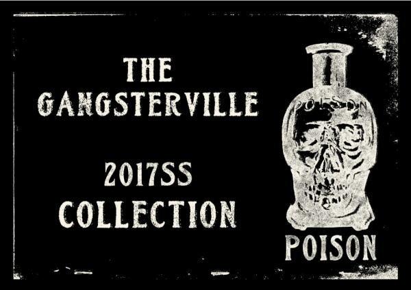 GANGSTERVILLE 2017 SPRING&SUMMER