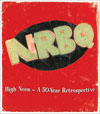 High Noon: A 50-year Retrospective / NRBQ