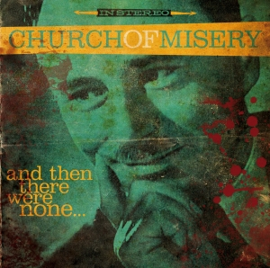 CHURCH OF MISERY『And Then There Were None…』