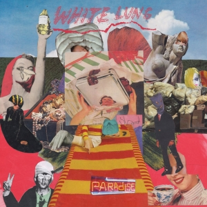 White Lung / Paradise