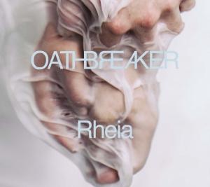 OATHBREAKER『Rheia』