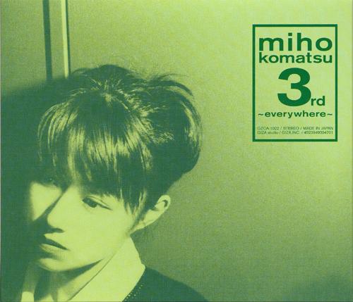 小松未歩_(Miho_Komatsu)_-_小松未歩_3rd_-Everywhere-