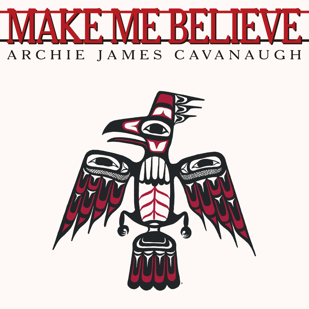 archie james cavanaugh / make me believe