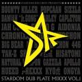 STARDOM DUB PLATE MIXXX VOL1