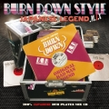 BURN DOWN STYLE -JAPANESE LEGEND MIX-