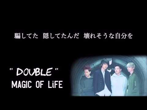 DOUBLE、 MAGIC OF LIFE