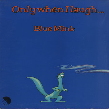 OT_BLUE MINK_ONLY WHEN I LAUGH_201605