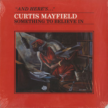SL_CURTIS MAYFIELD_SOMETHING TO BELIEVE IN_201605