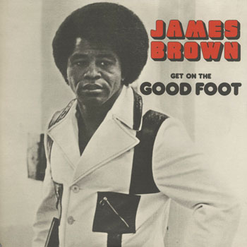 SL_JAMES BROWN_GET ON THE GOOD FOOT_201606