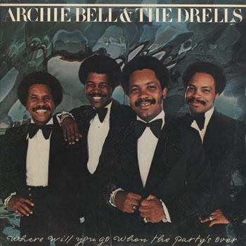 SL_ARCHIE BELL and THE DRELLS_WHERE WILL YOU GO WHEN THE PARTYS OVER_201608