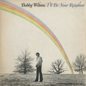 SL_BOBBY WILSON_ILL BE YOUR RAINBOW_201611