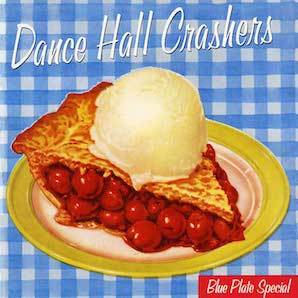 DANCE HALL CRASHERS「BLUE PLATE SPECIAL」