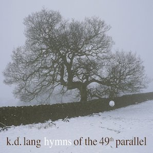 KD LANG「HYMSD OF THE 49TH PARALLEL」